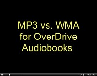 Click to watch MP3 vs. WMA for OverDrive Audiobooks