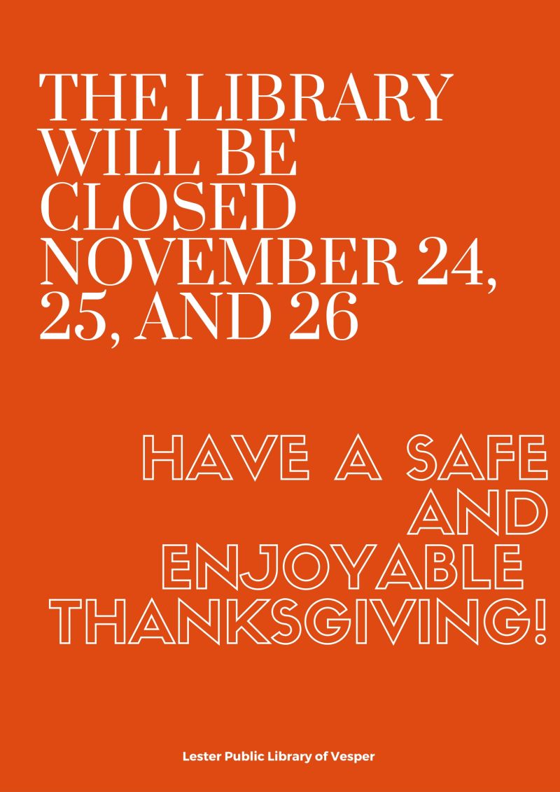 The Library will be CLOSED November 26, 27, and 28